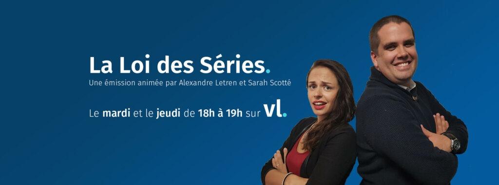 La Loi Des Series Le Mardi Et Le Jeudi Avec Alexandre Letren Sur Vl